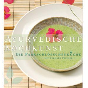 Ayurvedische Kochkunst: Die Parkschlösschenküche mit Eckhard Fischer
