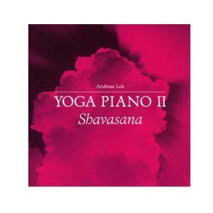 Andreas Loh: Yoga Piano 2 Shavasana im Ayurveda Parkschlösschen Onlineshop