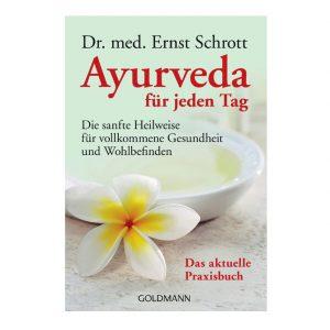 Dr. Ernst Schrott: Ayurveda für jeden Tag im Ayurveda Parkschlösschen Onlineshop