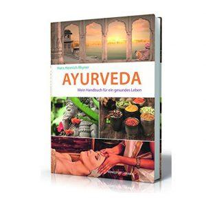 Hans Heinrich Rhyner: Ayurveda - Handbuch für ein gesundes Leben im Ayurveda Parkschlösschen Onlineshop
