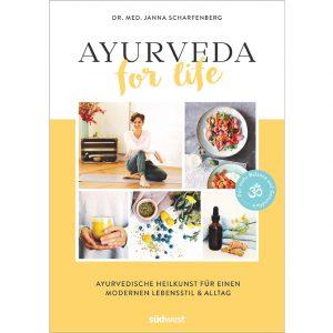 Dr. med. Janna Scharfenberg: Ayurveda for life: Ayurvedische Heilkunst für einen modernen Lebensstil & Alltag; Bücher im Ayurveda Parkschlösschen Onlineshop