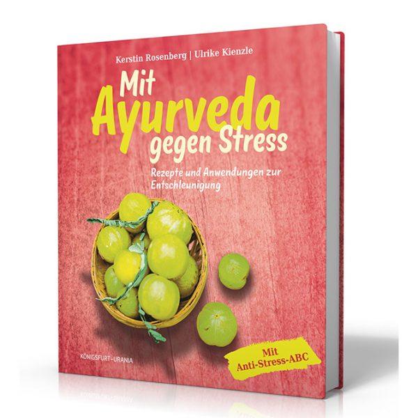 Kerstin Rosenberg, Ulrike Kienzle: Mit Ayurveda gegen Stress