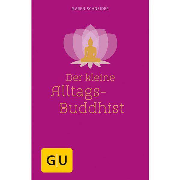 Maren Schneider: Der kleine Alltags-Buddhist