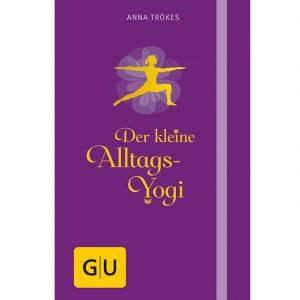 Anna Trökes: Der kleine Alltags-Yogi