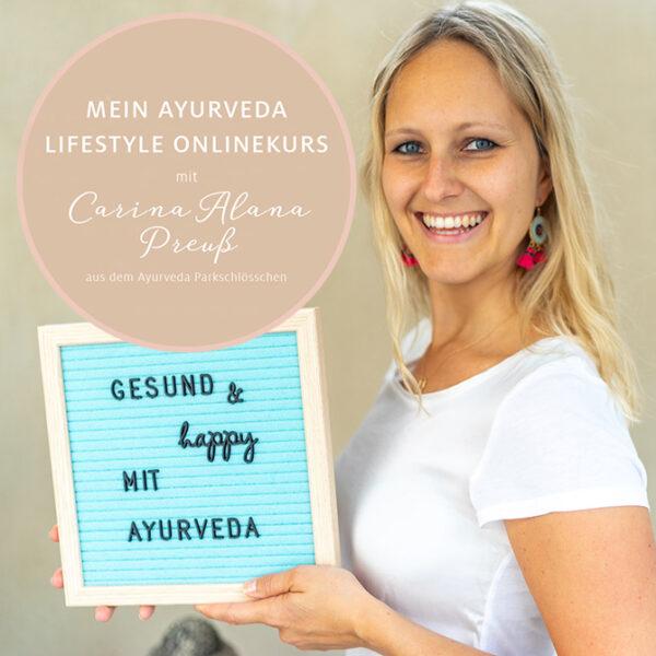 Mein Ayurveda Lifestyle Onlinekurs mit Carina Alana Preuß aus dem Ayurveda Parkschlösschen