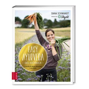 Dana Schwandt: Easy Ayurveda - Das Kochbuch | Ayurveda Parkschlösschen Onlineshop